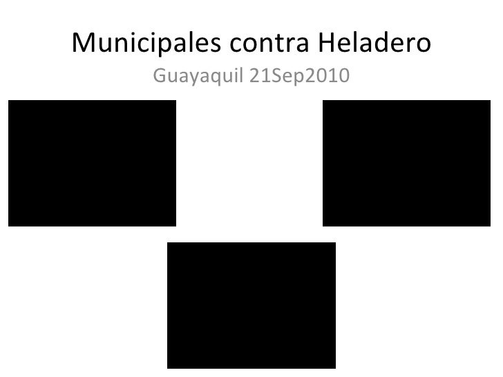 Municipales contra Heladero Guayaquil 21Sep2010
