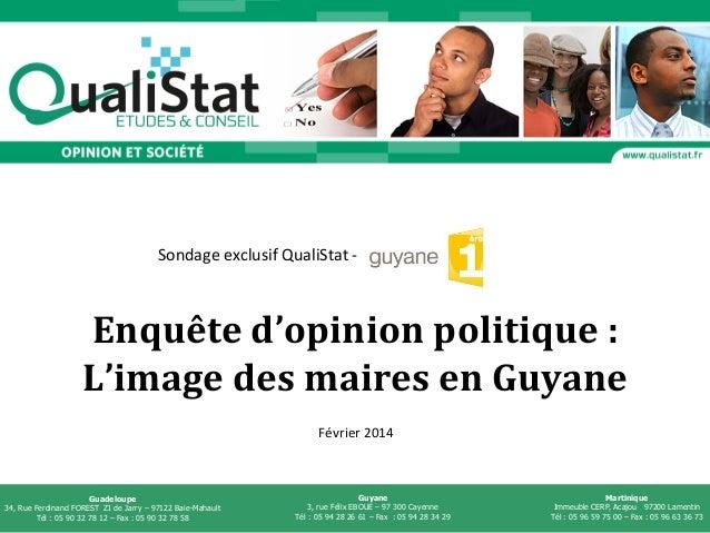 QualiStat,  février  2014   page  1  Guyane  1ère  –  France  Télévisions   Enquête  d'opinion  po...