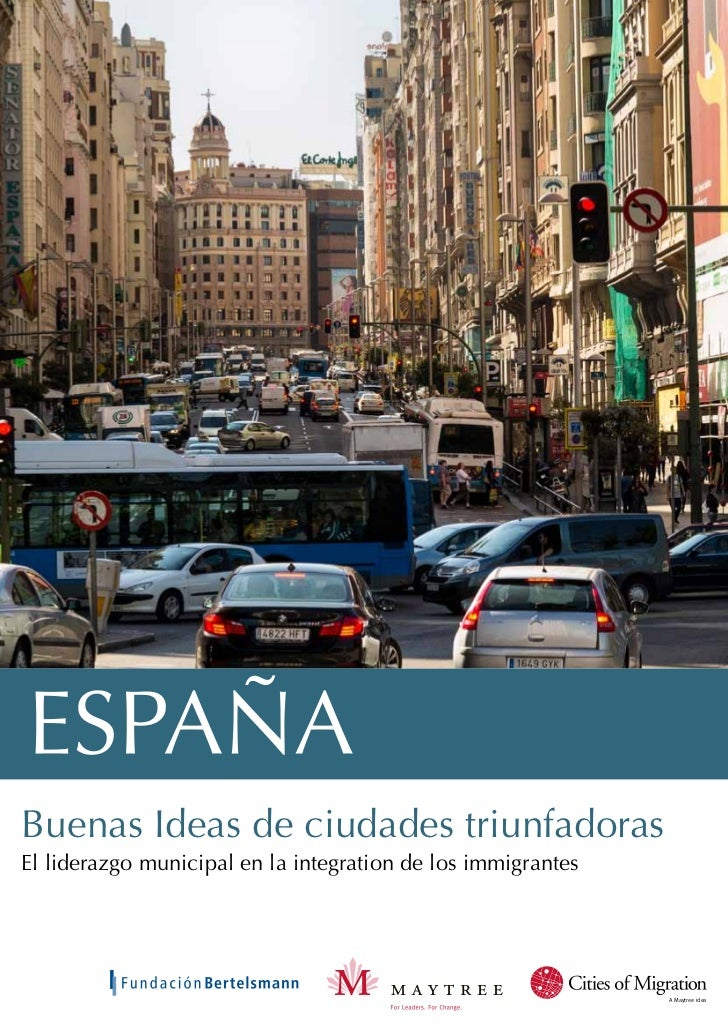 España. Buenas Ideas de ciudades triunfadoras: el liderazgo municipal en la integración de los inmigrantes