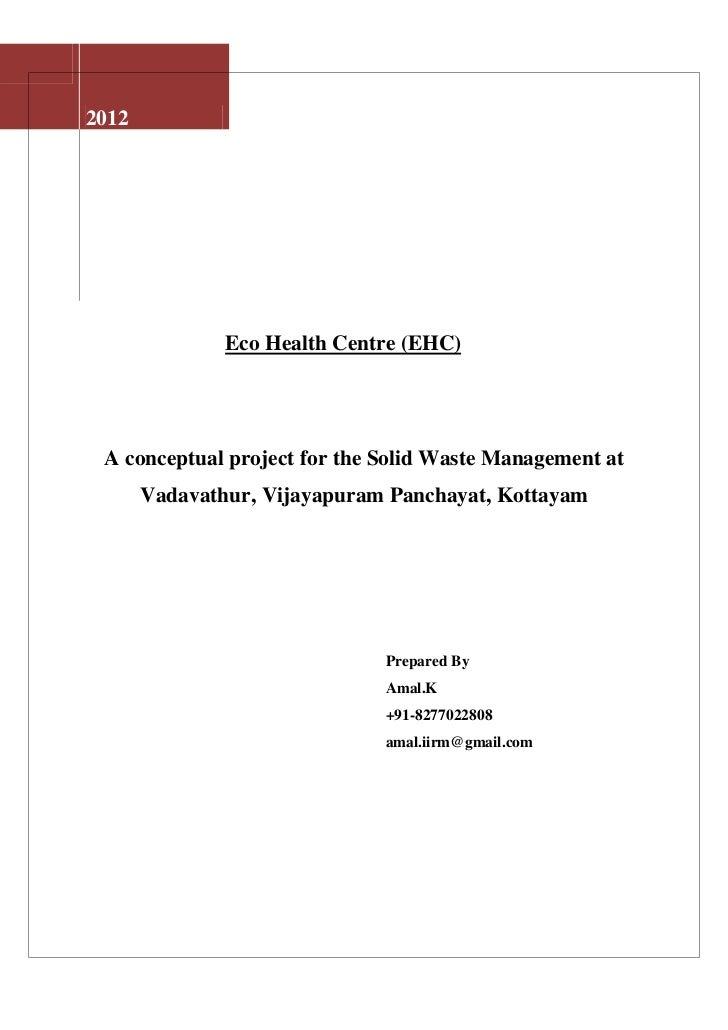 2012               Eco Health Centre (EHC) A conceptual project for the Solid Waste Management at       Vadavathur, Vijaya...