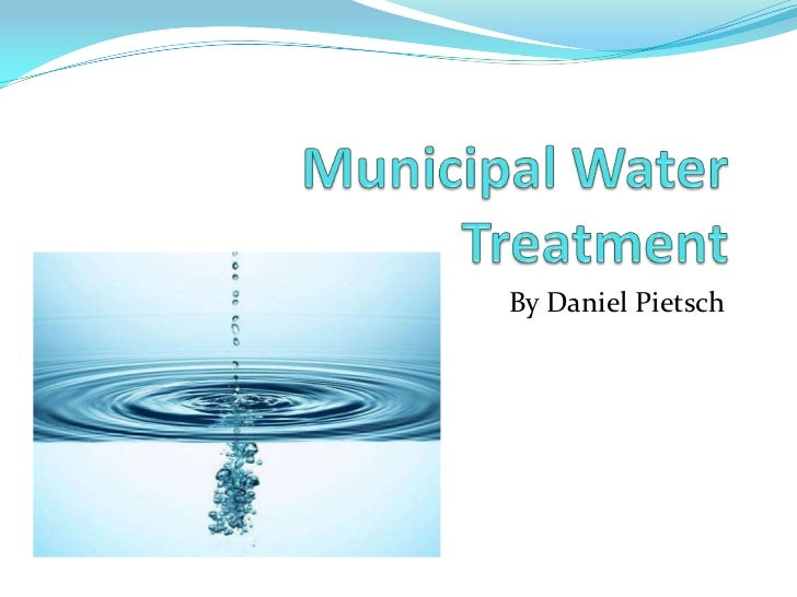 Municipal Water Treatment : Municipal water treatment project