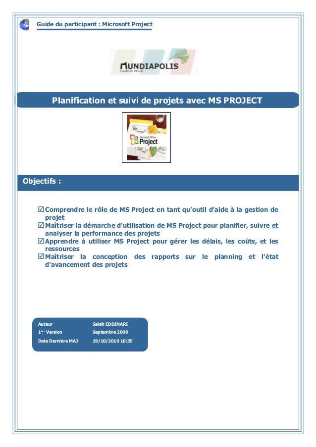 Guide du participant : Microsoft Project                Planification et suivi de projets avec MS PROJECT                 ...
