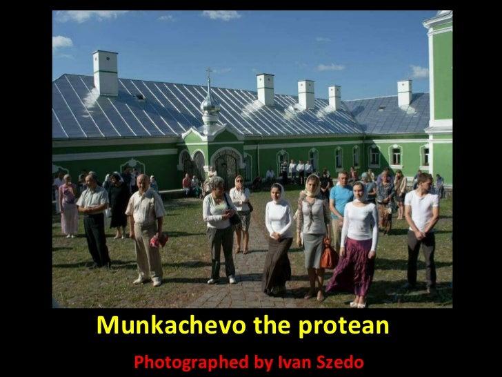 Munkachevo the protean Photographed by Ivan Szedo