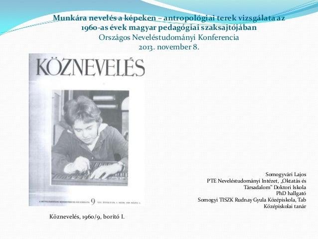 Munkára nevelés a képeken - antropológiai terek vizsgálata az 1960-as évek magyar pedagógiai szaksajtójábanMunkára nevelés