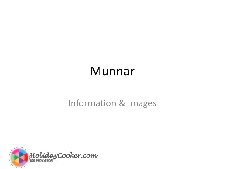 Munnar<br />Information & Images<br />