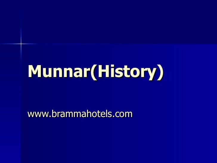 Munnar(History ) www.brammahotels.com