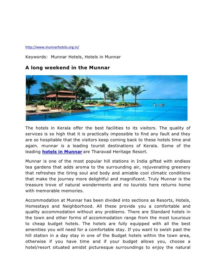 http://www.munnarhotels.org.in/<br />Keywords:  Munnar Hotels, Hotels in Munnar<br />A long weekend in the Munnar<br />The...