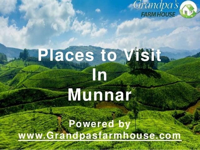 Munnar Places To Visit Grandpas Farmhouse