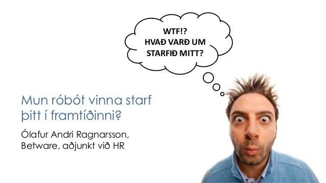 Mun róbot vinna starf þitt í framtíðinni