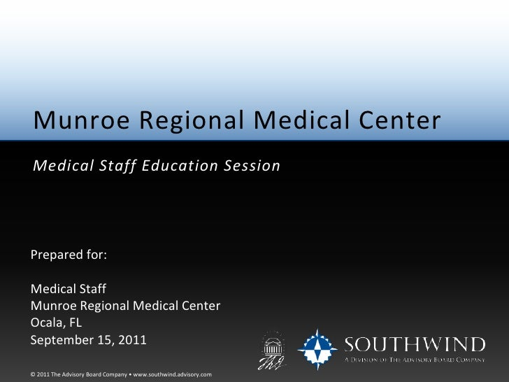Munroe Regional Medical Center<br />Physician Education Session<br />Prepared for:<br />Key Physician Stakeholders<br />Mu...