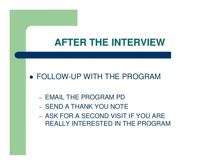 Making the Most of Your Residency Application: What to Do ... or Not ... 37. AFTER THE INTERVIEW FOLLOW-UP ...
