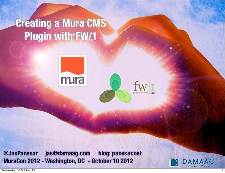 MuraCon 2012 - Creating a Mura CMS plugin with FW/1