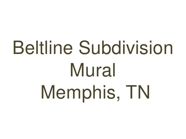 Beltline Subdivision        Mural   Memphis, TN