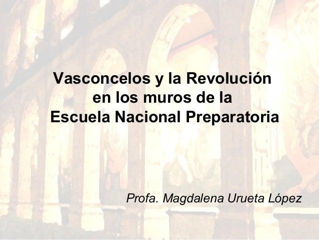 Vasconcelos y la Revolución en los muros de la Escuela Nacional Preparatoria Profa. Magdalena Urueta López