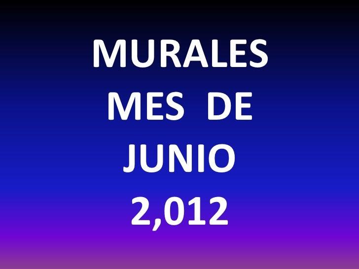 MURALESMES DE JUNIO 2,012
