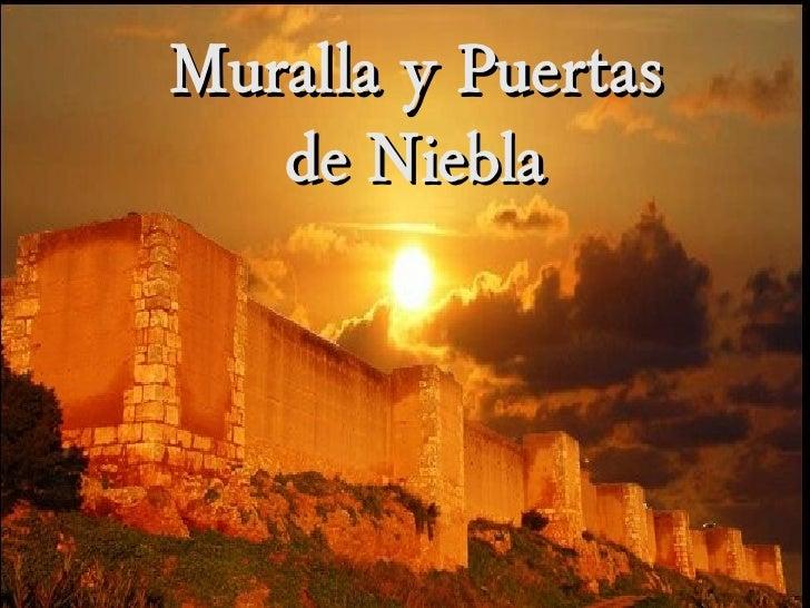 Muralla y Puertas        de Niebla