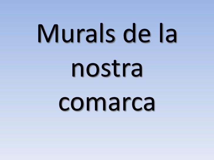 Murals de la  nostra comarca