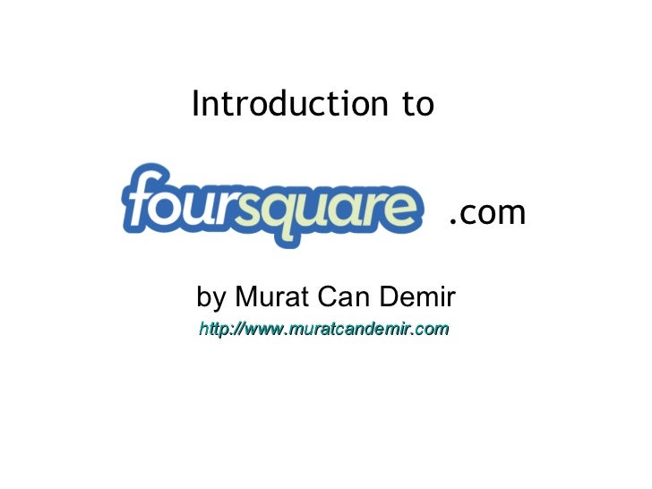 Introduction to Foursquare: 4SQ 101