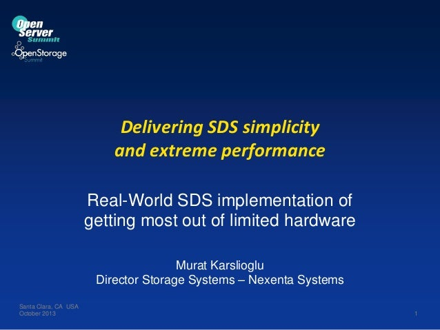 Delivering SDS simplicity and extreme performance Real-World SDS implementation of getting most out of limited hardware Mu...