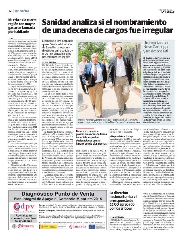 REGIÓN12 Martes 15.07.14 LA VERDAD El sindicato SPS denuncia que el Servicio Murciano de Salud ha colocado a directivos en...