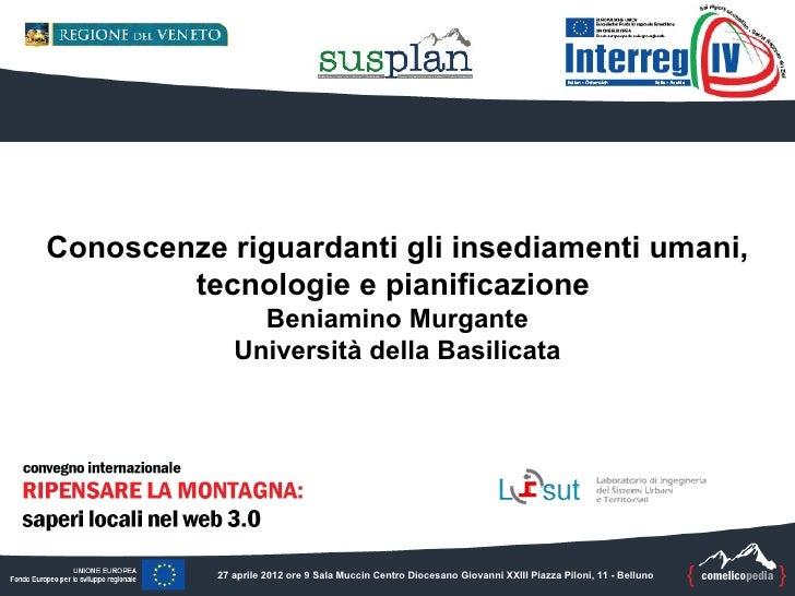 Conoscenze riguardanti gli insediamenti umani,        tecnologie e pianificazione                Beniamino Murgante       ...