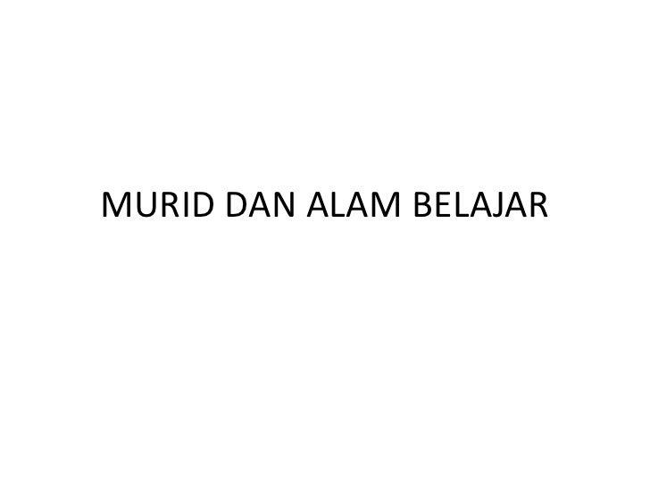 MURID DAN ALAM BELAJAR<br />