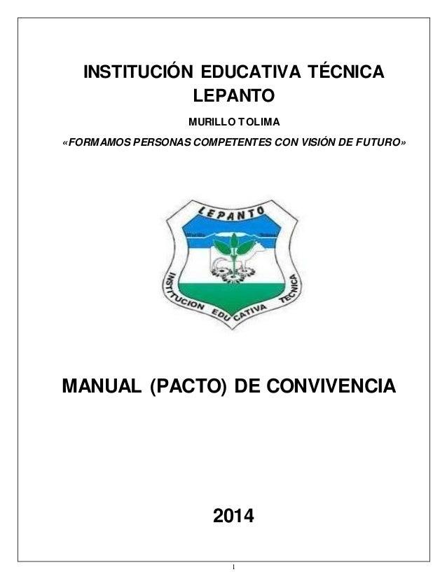 INSTITUCIÓN EDUCATIVA TÉCNICA  LEPANTO  MURILLO TOLIMA  «FORMAMOS PERSONAS COMPETENTES CON VISIÓN DE FUTURO»  MANUAL (PACT...