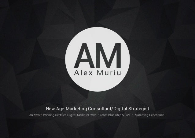 New Age Marketing Consultant/Digital Strategist An Award Winning Certified Digital Marketer, with 7 Years Blue Chip & SME e...