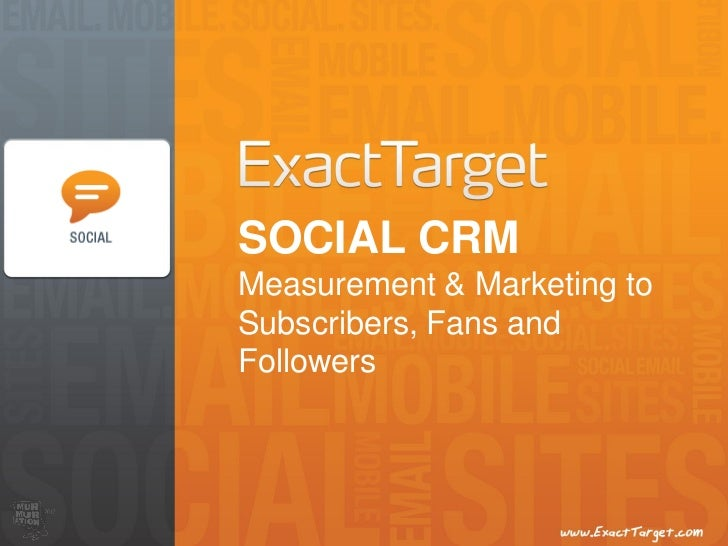 SOCIAL CRMMeasurement & Marketing toSubscribers, Fans andFollowers