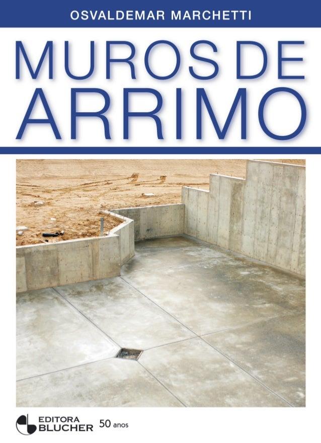 Lançamento 2008 Muros de Arrimo Osvaldemar Marchetti ISBN: 9788521204282 Páginas: 152 Formato: 17x24 cm Peso: 0,270 kg ELA...