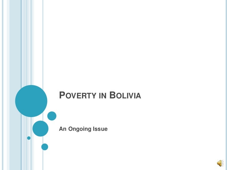 POVERTY IN BOLIVIAAn Ongoing Issue