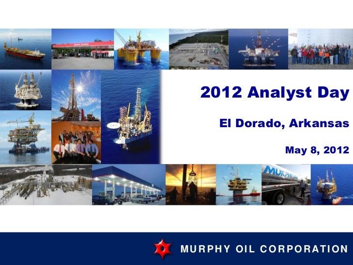 Murphy Oil Corporation 2012 Analyst Day