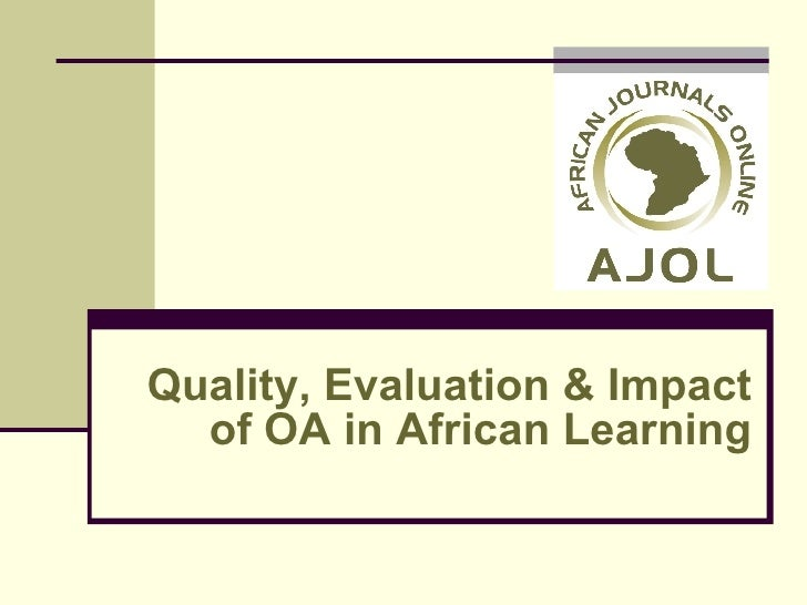 Quality, Evaluation & Impact of OA in African Learning