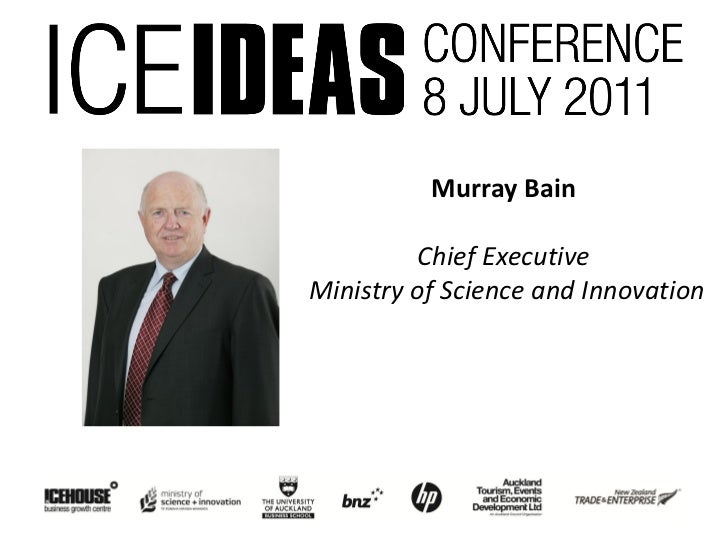 Murray Bain         Chief ExecutiveMinistry of Science and Innovation