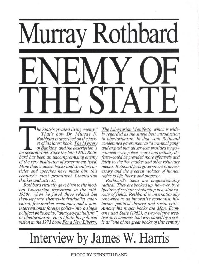 """MurrayRothbard he State's greatest living enemy."""" That's how Dr. Murray N. Rothbard is described on thejack- et of his lat..."""