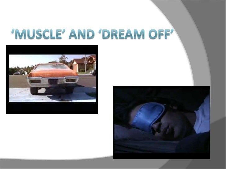 'Muscle' and 'Dream off'<br />