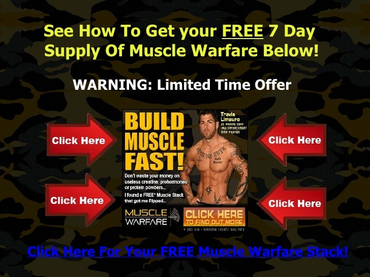 See How To Get your FREE 7 Day  Supply Of Muscle Warfare Below!      WARNING: Limited Time OfferClick Here For Your FREE M...