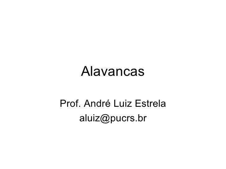 Alavancas Prof. André Luiz Estrela [email_address]