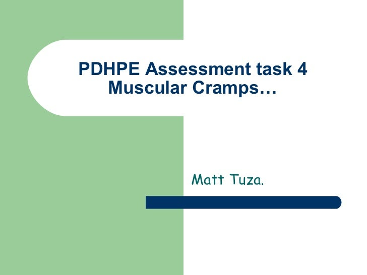 PDHPE Assessment task 4 Muscular Cramps… Matt Tuza.