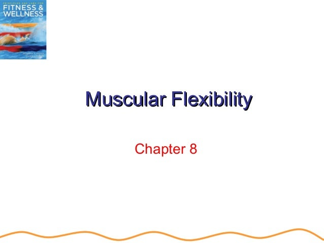 Muscular flexibility