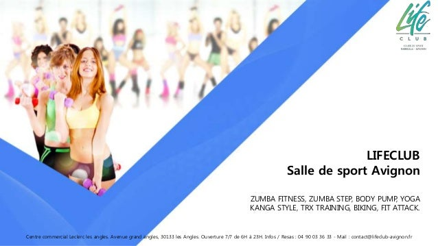 ZUMBA FITNESS, ZUMBA STEP, BODY PUMP, YOGA KANGA STYLE, TRX TRAINING, BIKING, FIT ATTACK. LIFECLUB Salle de sport Avignon ...