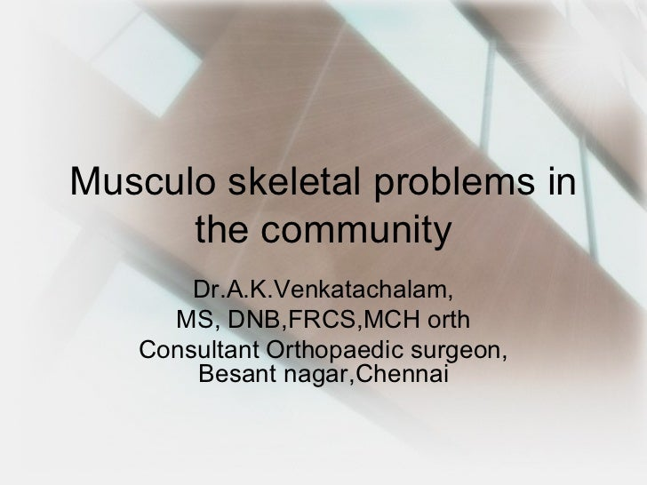 Musculo skeletal problems in the community