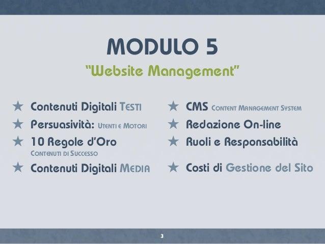 "3 MODULO 5 ""Website Management"" ★ Contenuti Digitali TESTI ★ Persuasività: UTENTI E MOTORI ★ 10 Regole d'Oro CONTENUTI DI ..."