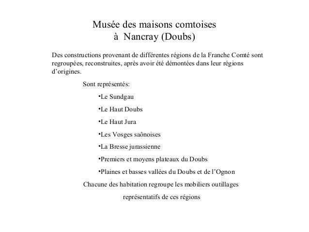 Musée des maisons comtoises à Nancray (Doubs) Des constructions provenant de différentes régions de la Franche Comté sont ...