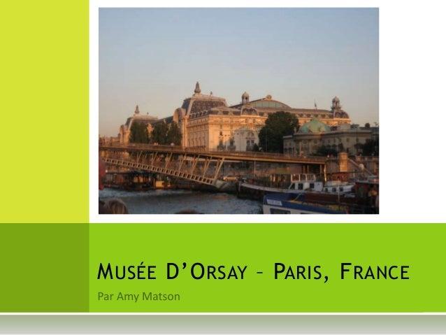 MUSÉE D'ORSAY – PARIS, FRANCE
