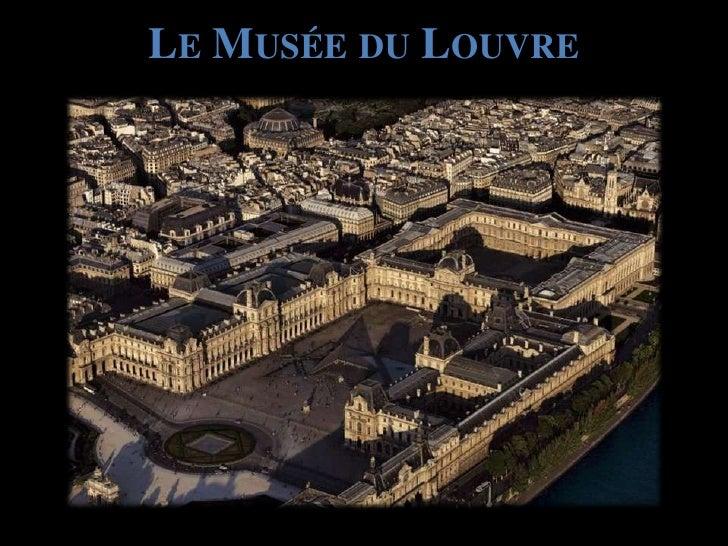 Le Musée du Louvre<br />