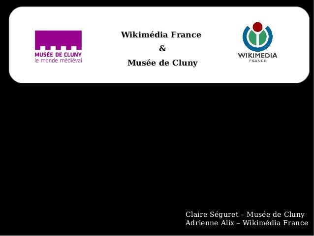 Wikimédia France & Musée de Cluny Claire Séguret – Musée de Cluny Adrienne Alix – Wikimédia France
