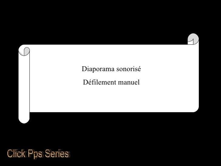 Diaporama sonorisé Défilement manuel Click Pps Series