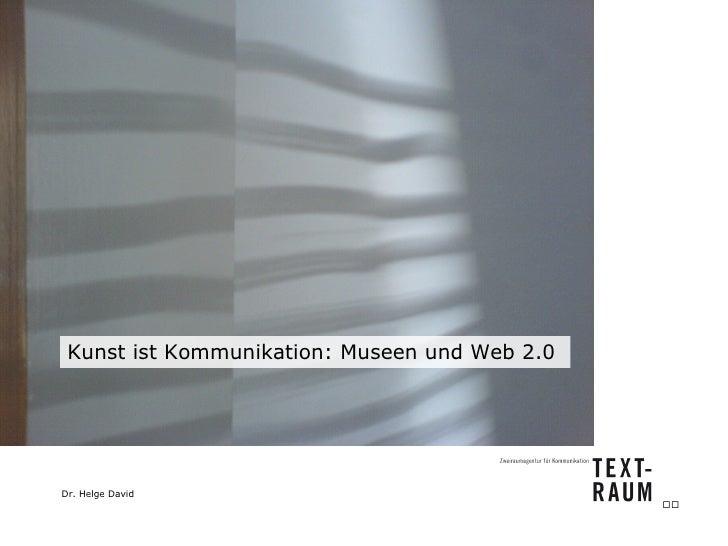 Kunst ist Kommunikation: Museen und Web 2.0