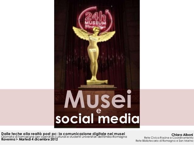 Musei                  e                                      social mediaDalle teche alla realtà post pc: la comunicazion...